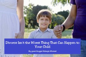 Divorce Isn't the Worst Thing That Can Happen to Your Child