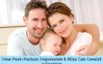 How Post-Partum Depression and Bliss Can Coexist