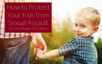 How to Protect Your Kids from Sexual Assault